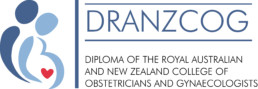 DRANZCOG - Diploma of the Royal Australian and New Zealand College of Obstetricians and Gynaecologists